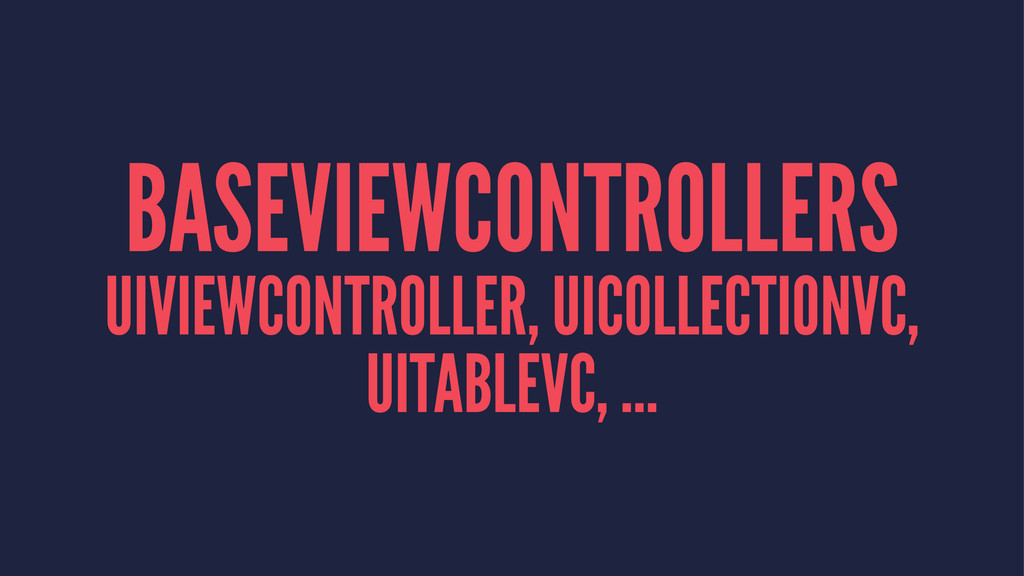 BASEVIEWCONTROLLERS UIVIEWCONTROLLER, UICOLLECT...