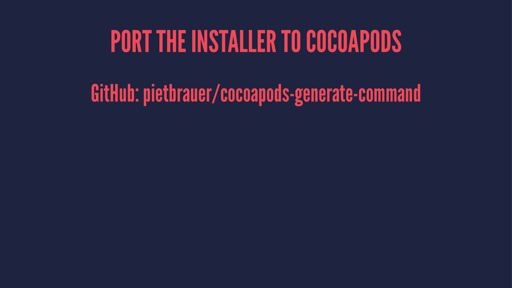 PORT THE INSTALLER TO COCOAPODS GitHub: pietbra...