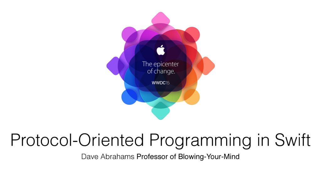 Protocol-Oriented Programming in Swift Dave Abr...