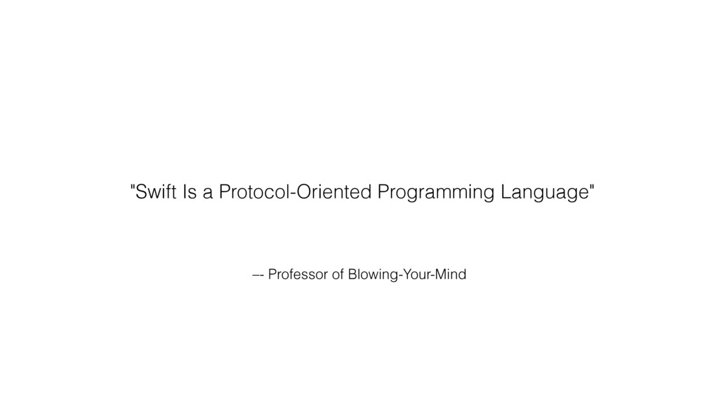"""–- Professor of Blowing-Your-Mind """"Swift Is a P..."""