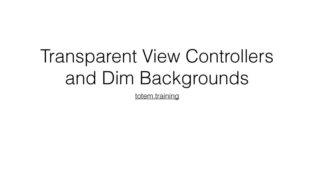 Transparent View Controllers and Dim Background...