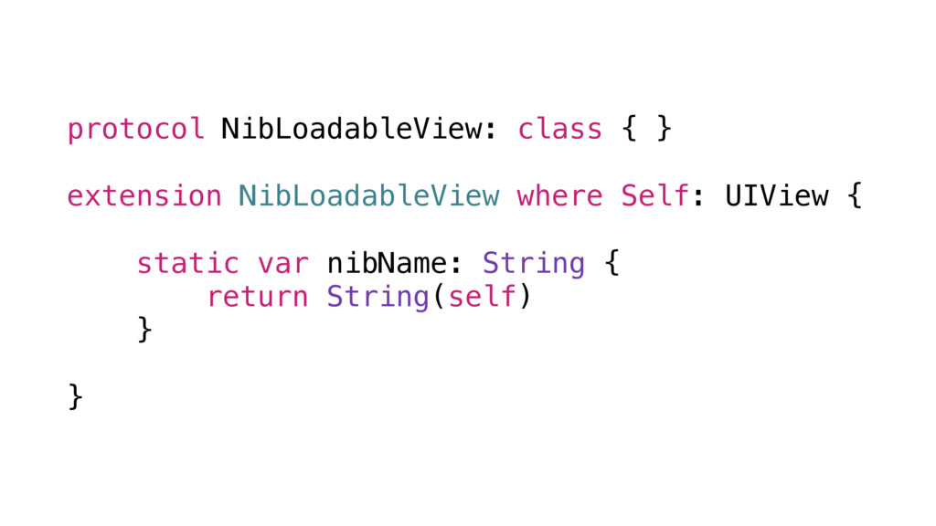 protocol NibLoadableView: class { } extension N...
