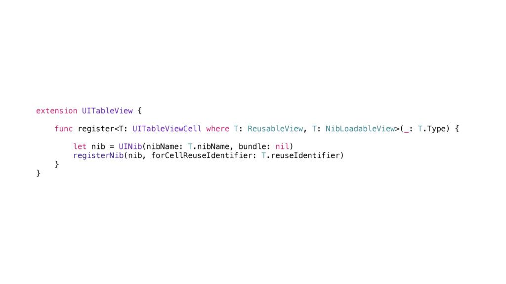 extension UITableView { func register<T: UITabl...