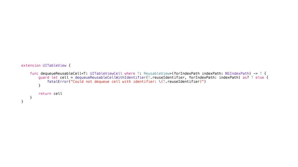 extension UITableView { func dequeueReusableCel...