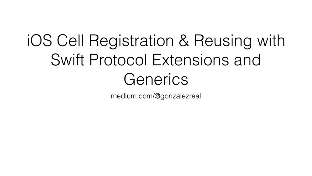 iOS Cell Registration & Reusing with Swift Prot...