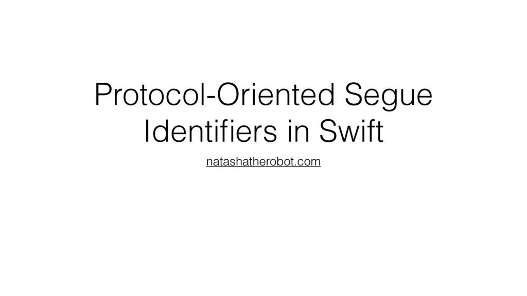 Protocol-Oriented Segue Identifiers in Swift nat...