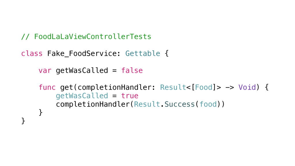 // FoodLaLaViewControllerTests class Fake_FoodS...