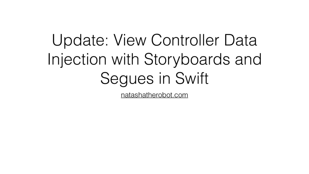 Update: View Controller Data Injection with Sto...