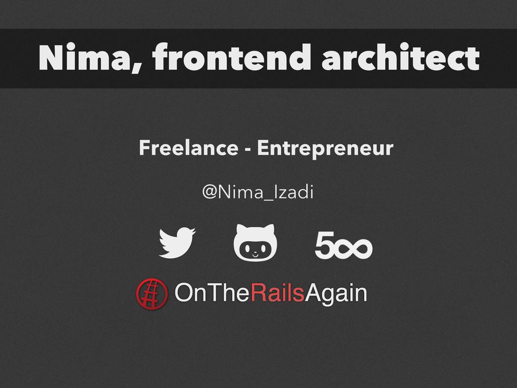 Nima, frontend architect Freelance - Entreprene...