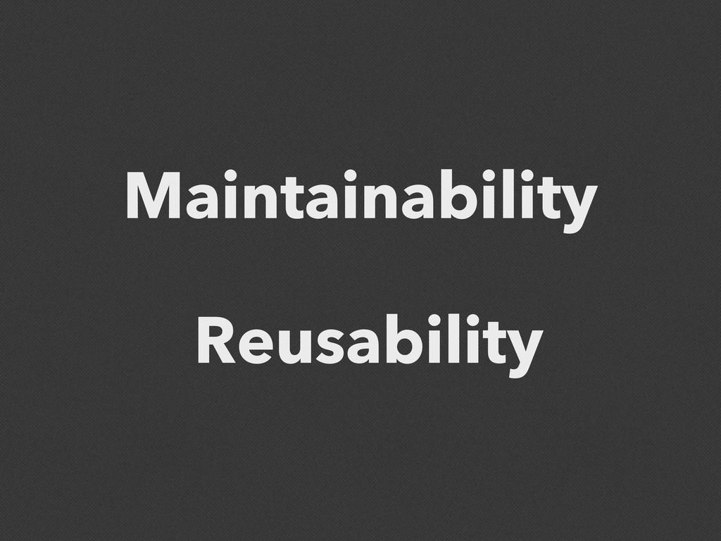 Maintainability Reusability
