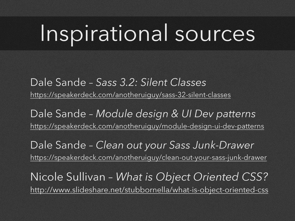Inspirational sources Dale Sande – Sass 3.2: Si...