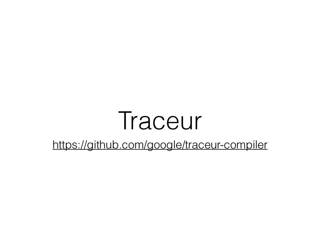 Traceur https://github.com/google/traceur-compi...