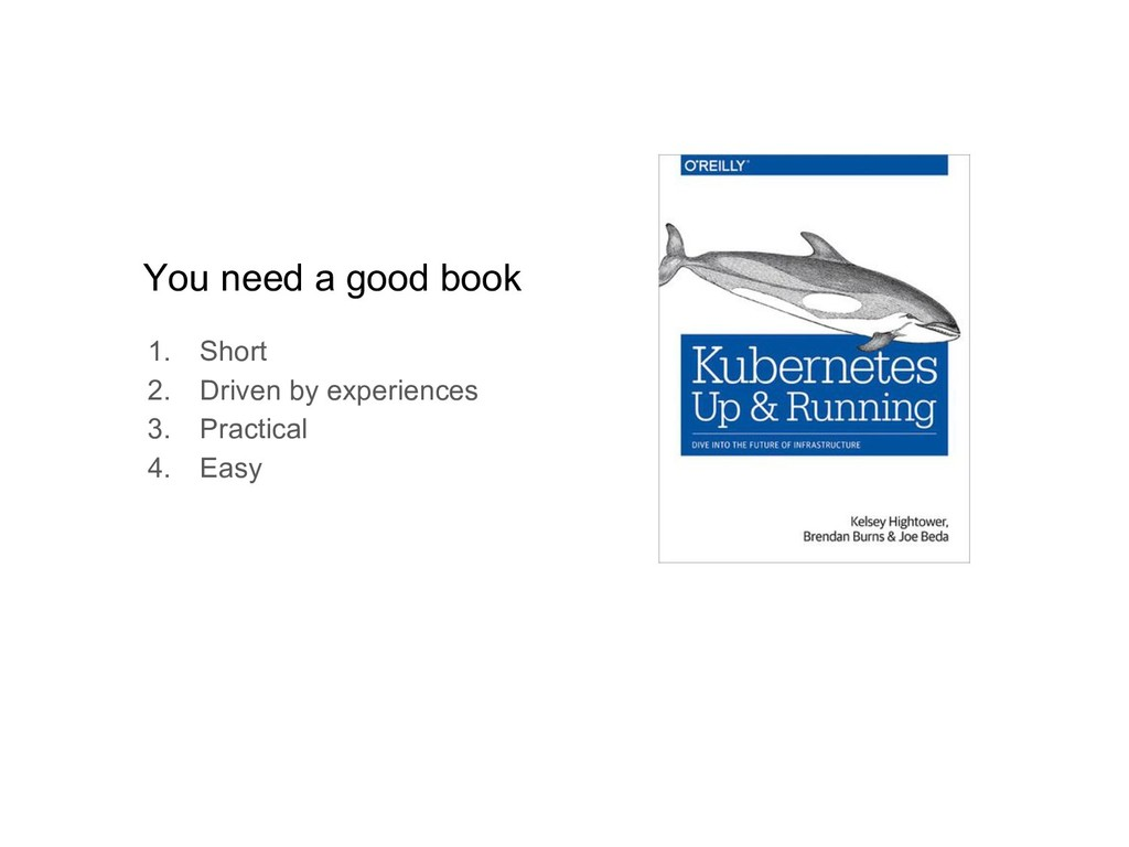 You need a good book 1. Short 2. Driven by expe...