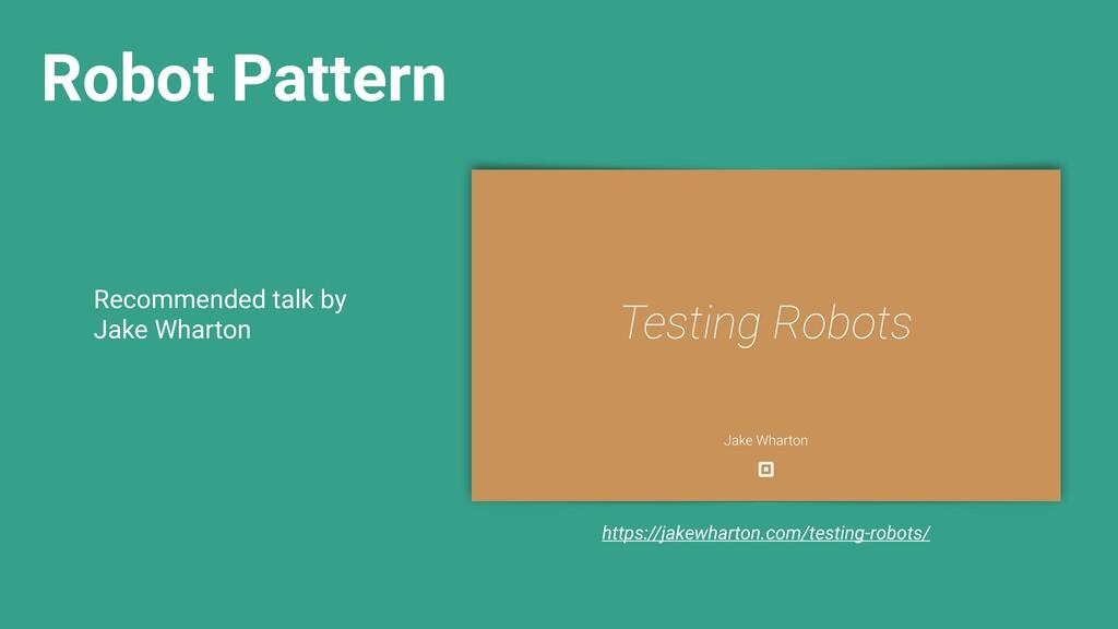 Robot Pattern https://jakewharton.com/testing-r...