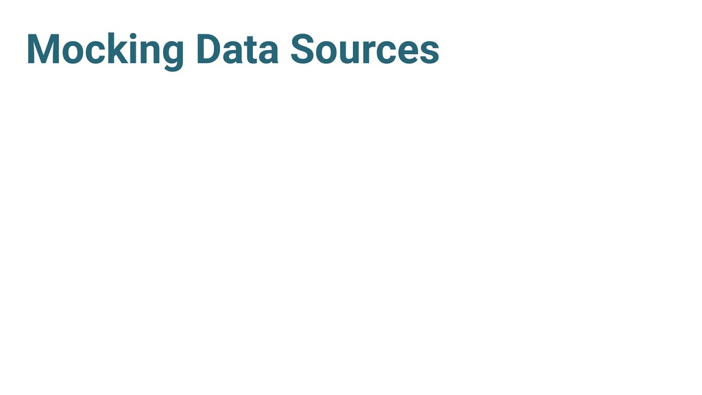 Mocking Data Sources