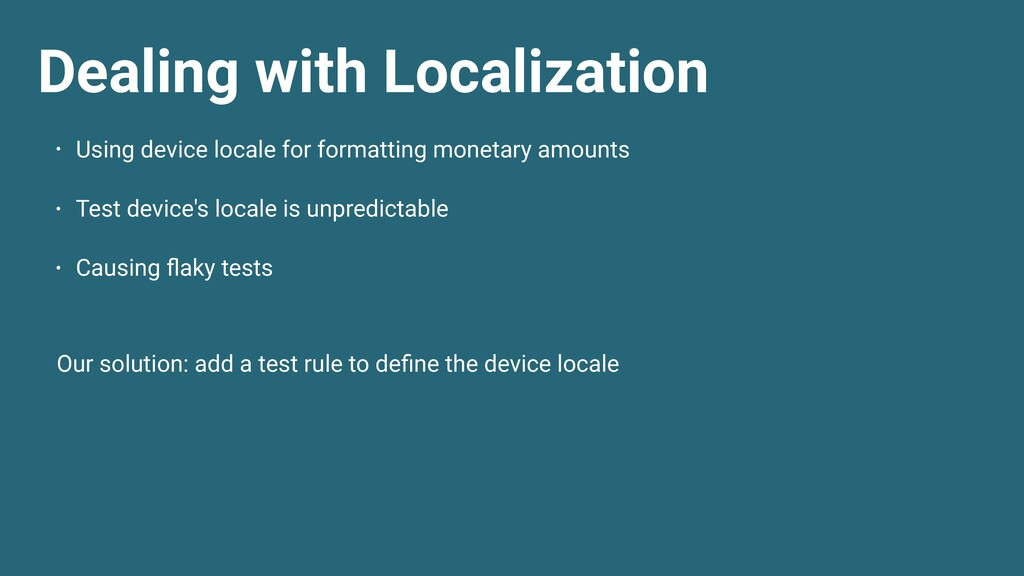 Dealing with Localization • Using device locale...