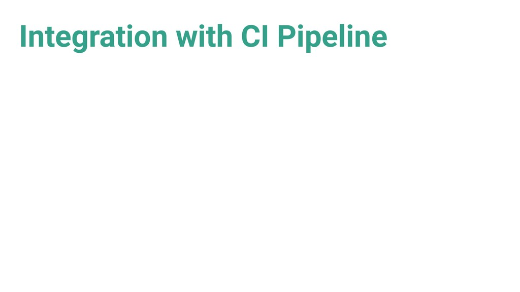 Integration with CI Pipeline