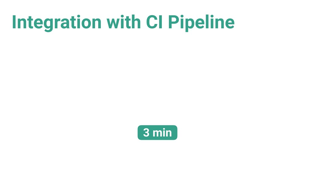 Integration with CI Pipeline 3 min
