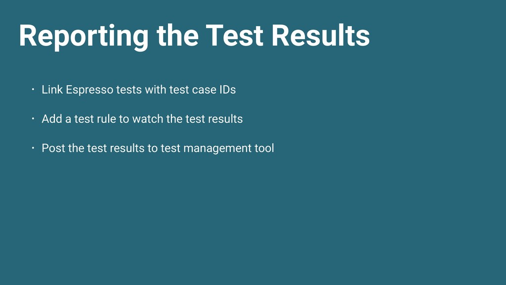 Reporting the Test Results • Link Espresso test...