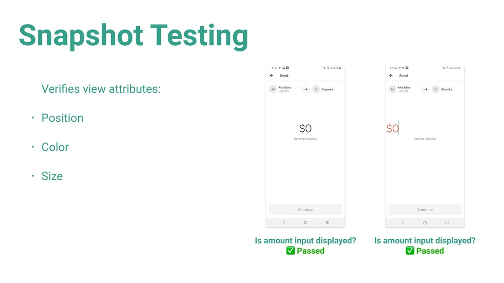 Snapshot Testing Verifies view attributes: • Pos...