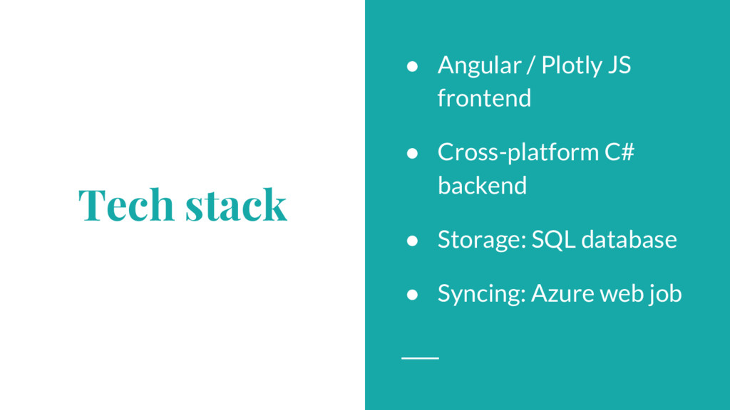 Tech stack ● Angular / Plotly JS frontend ● Cro...
