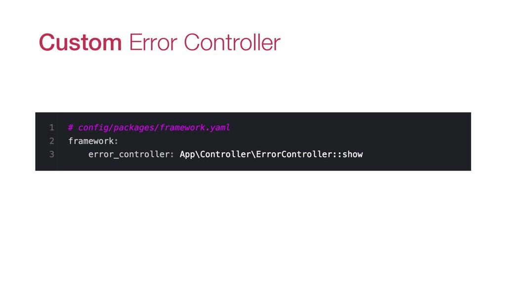Custom Error Controller