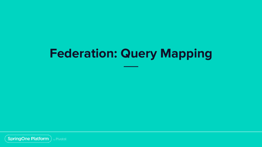 Federation: Query Mapping