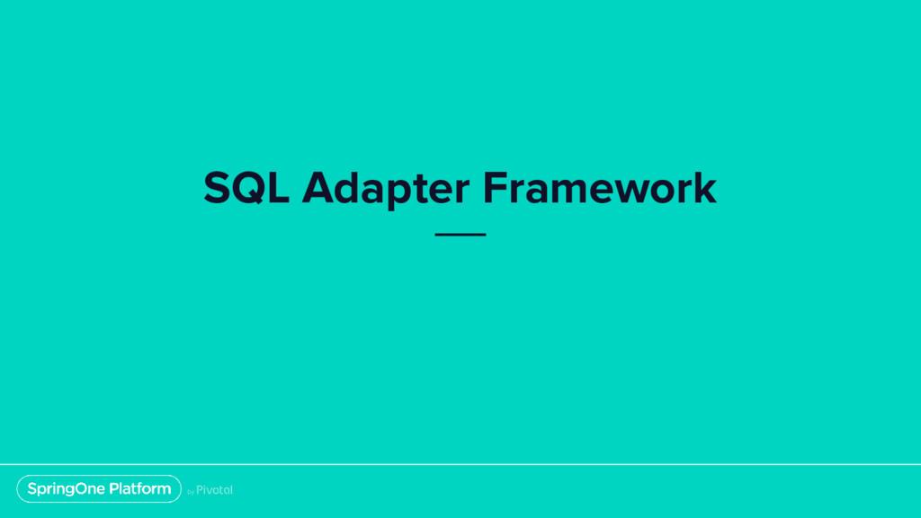 SQL Adapter Framework