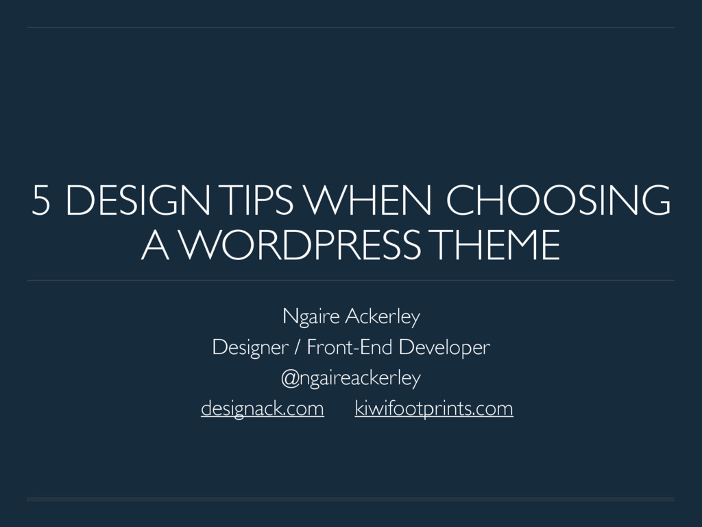5 DESIGN TIPS WHEN CHOOSING A WORDPRESS THEME N...