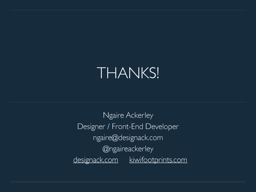THANKS! Ngaire Ackerley Designer / Front-End De...