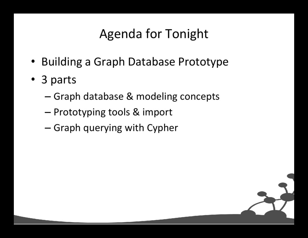 Agenda for Tonight • Building a Graph Database ...