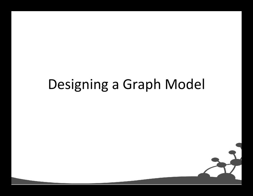 Designing a Graph Model