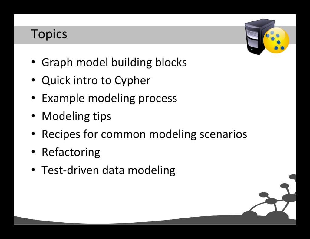 Topics • Graph model building blocks • Quick in...