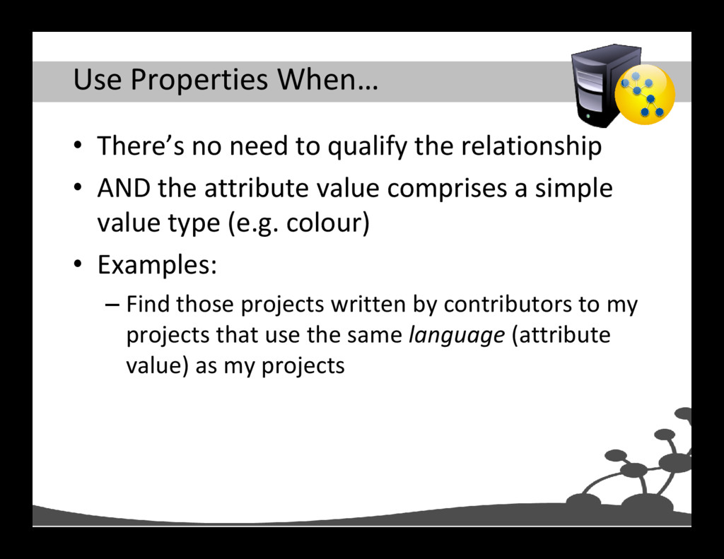 Use Properties When… • There's no need to quali...