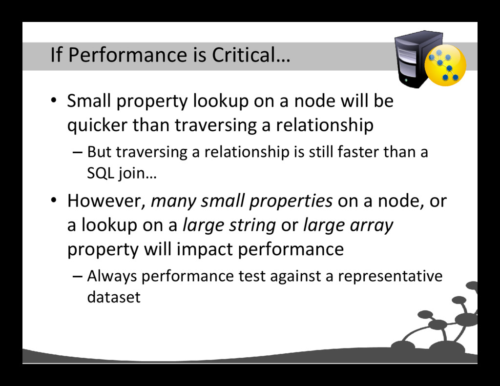 If Performance is Critical… • Small property lo...
