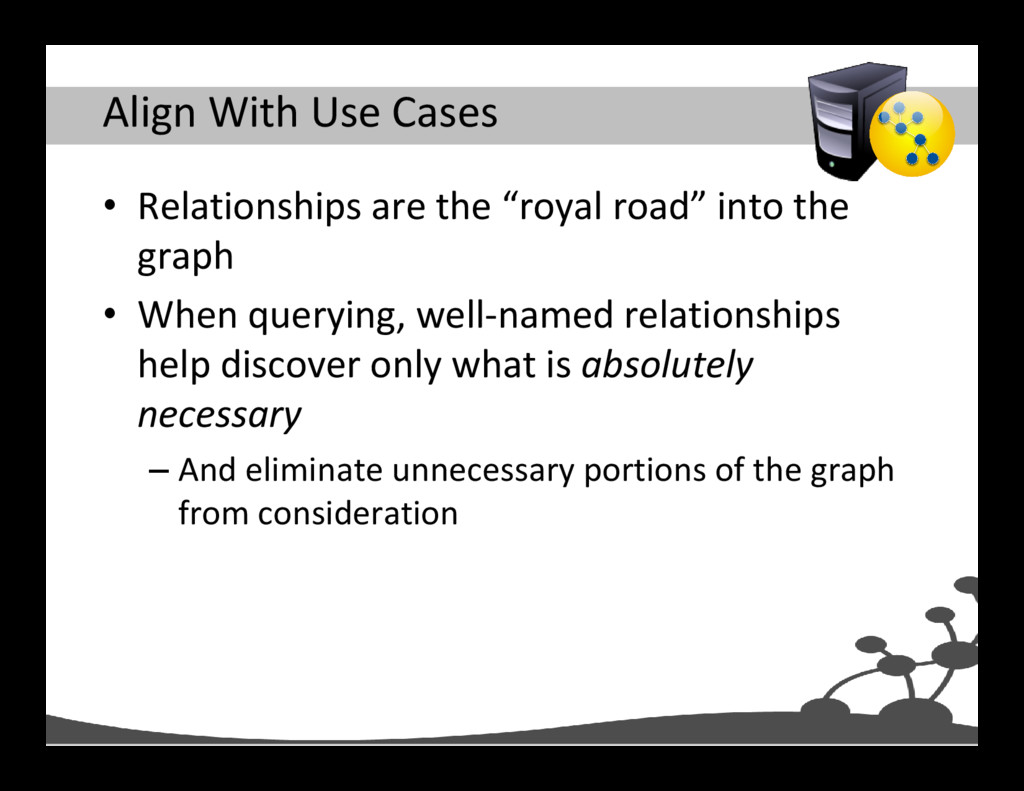 """Align With Use Cases • Relationships are the """"r..."""