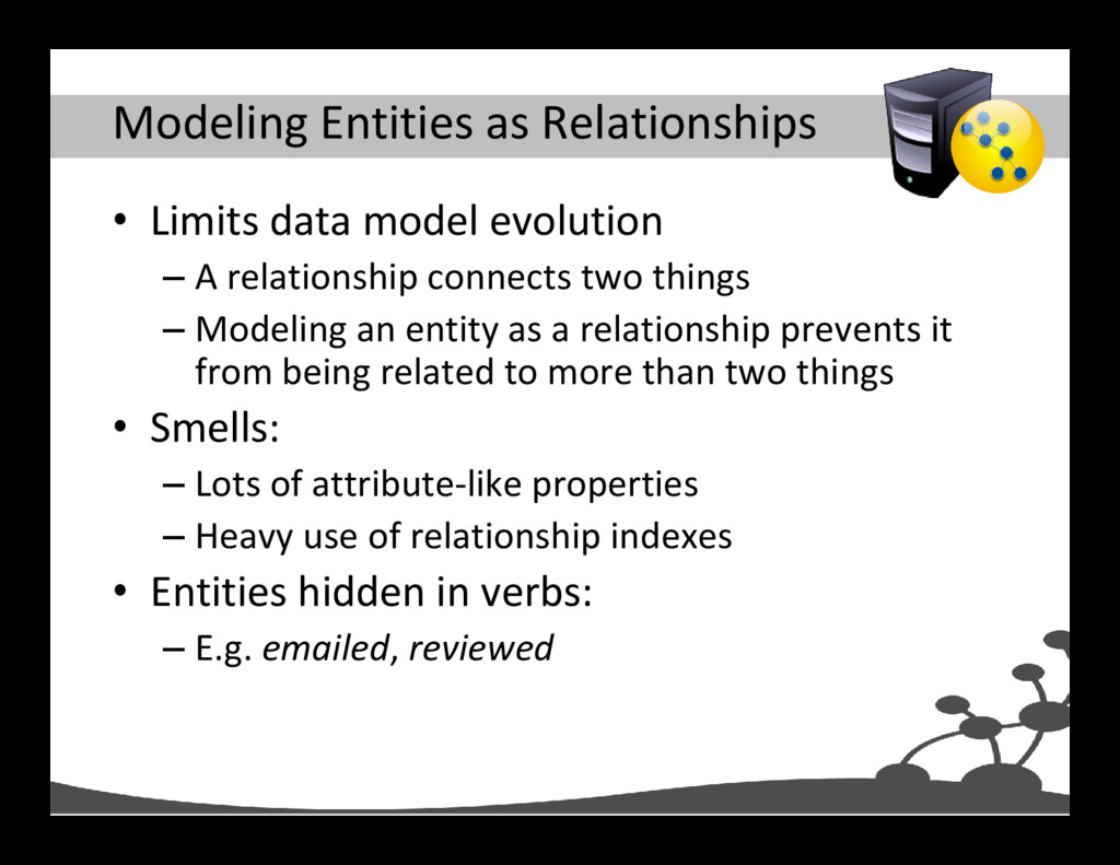 Modeling Entities as Relationships • Limits dat...