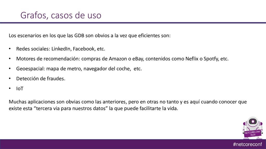 #netcoreconf Grafos, casos de uso Los escenario...