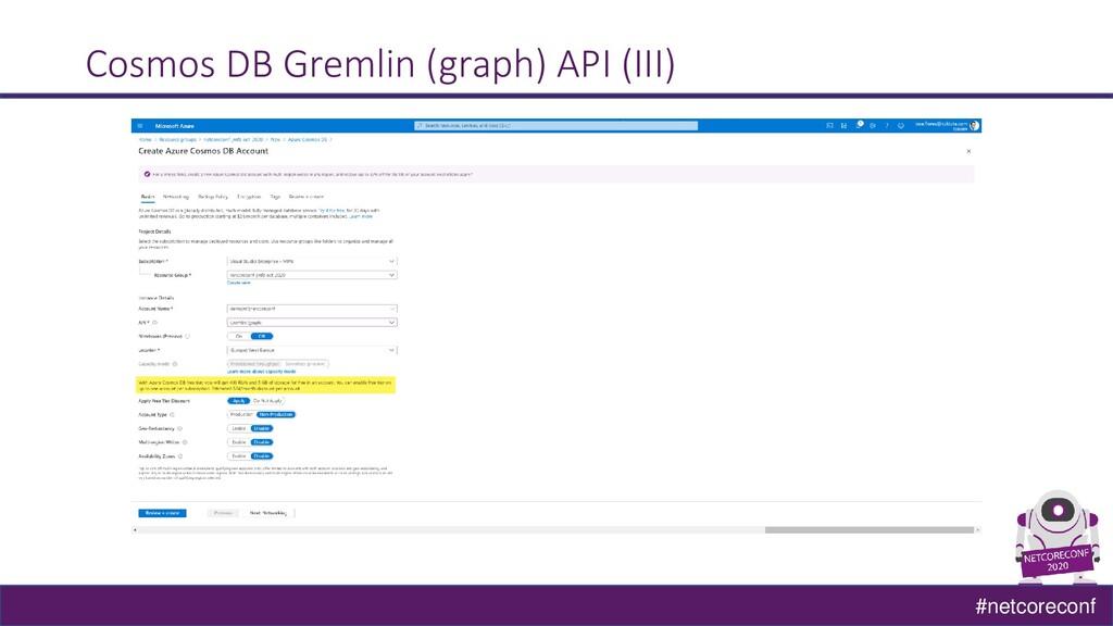 #netcoreconf Cosmos DB Gremlin (graph) API (III)