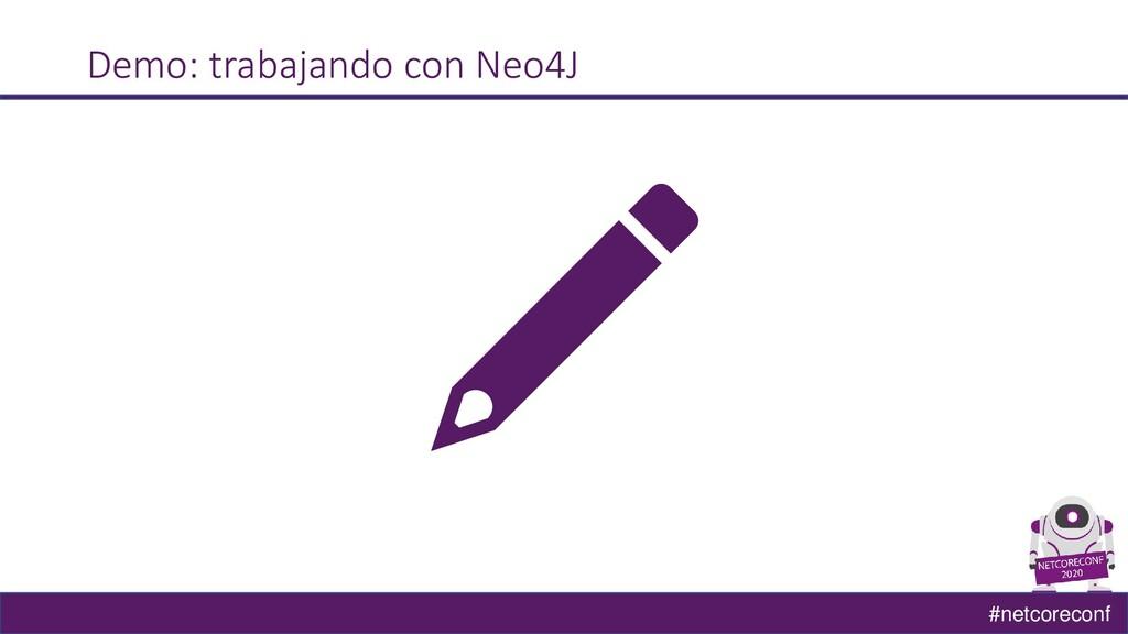 #netcoreconf Demo: trabajando con Neo4J
