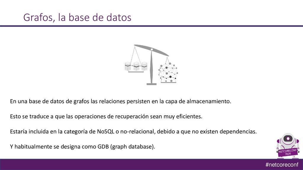 #netcoreconf Grafos, la base de datos En una ba...
