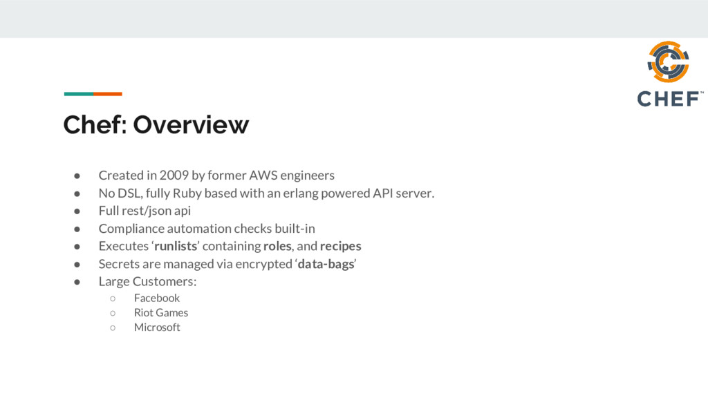 Chef: Overview ● Created in 2009 by former AWS ...