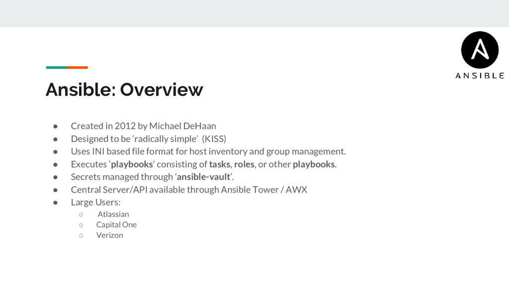 Ansible: Overview ● Created in 2012 by Michael ...