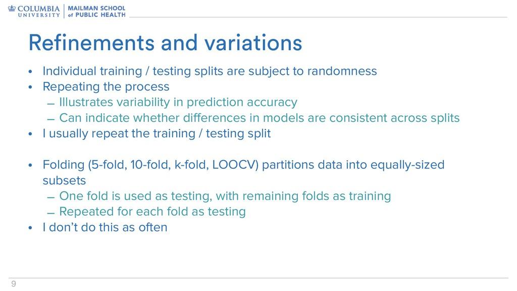 9 • Individual training / testing splits are su...