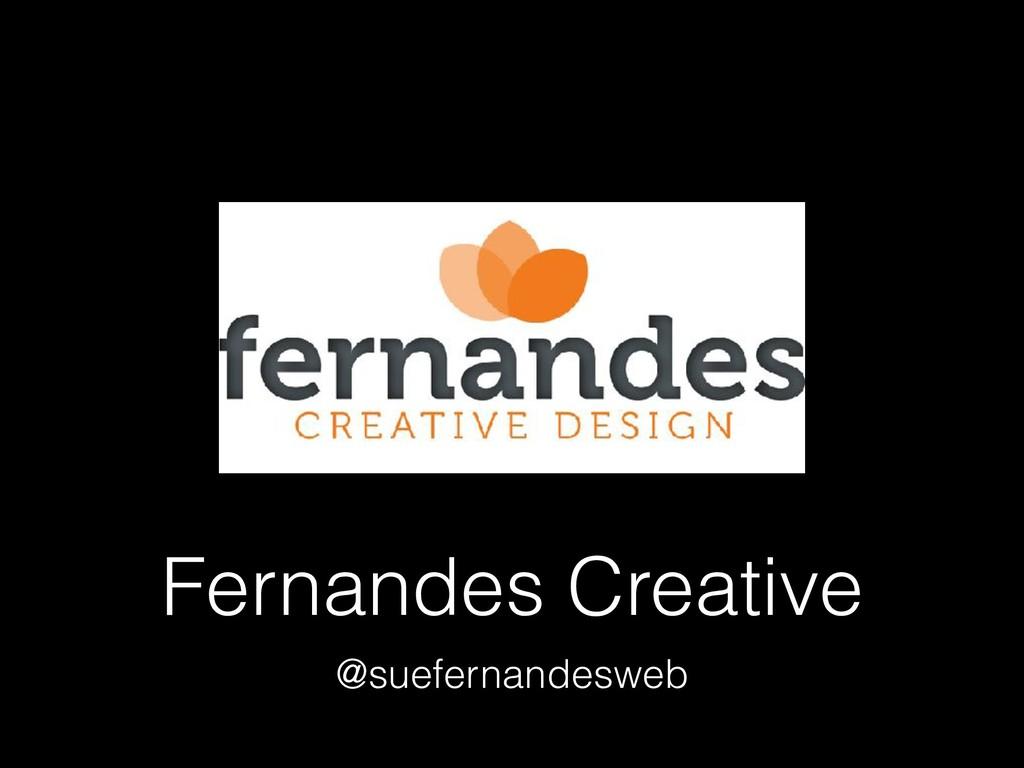 Fernandes Creative @suefernandesweb