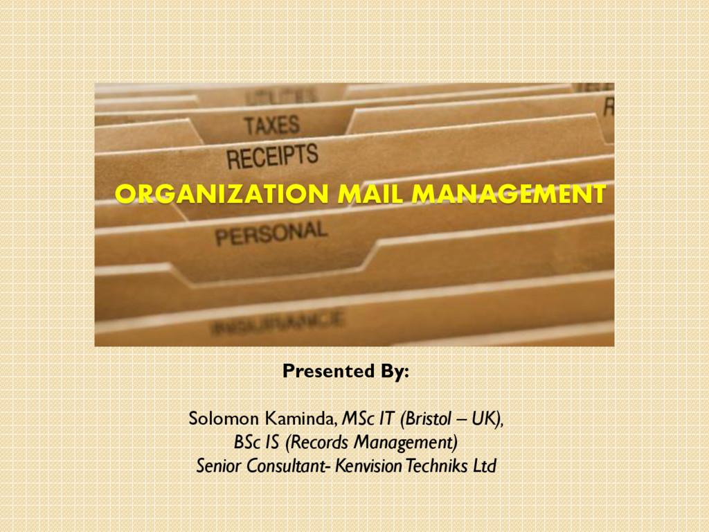 Presented By: Solomon Kaminda, MSc IT (Bristol ...