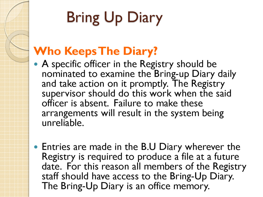Bring Up Diary Who Keeps The Diary?  A specifi...