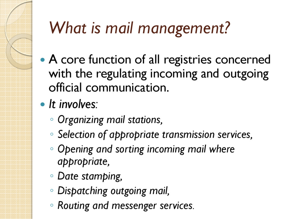 What is mail management?  A core function of a...