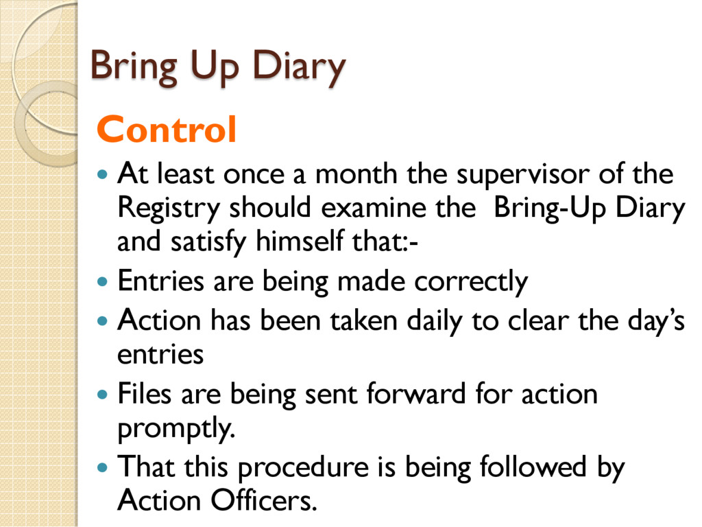 Bring Up Diary Control  At least once a month ...
