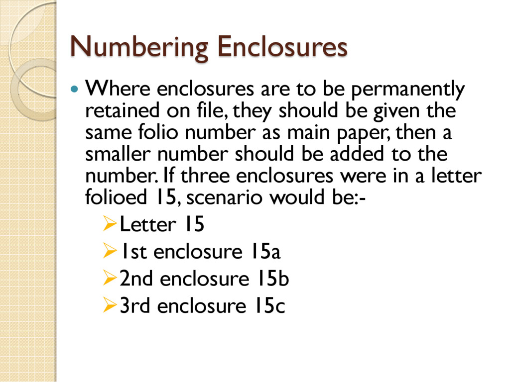 Numbering Enclosures  Where enclosures are to ...